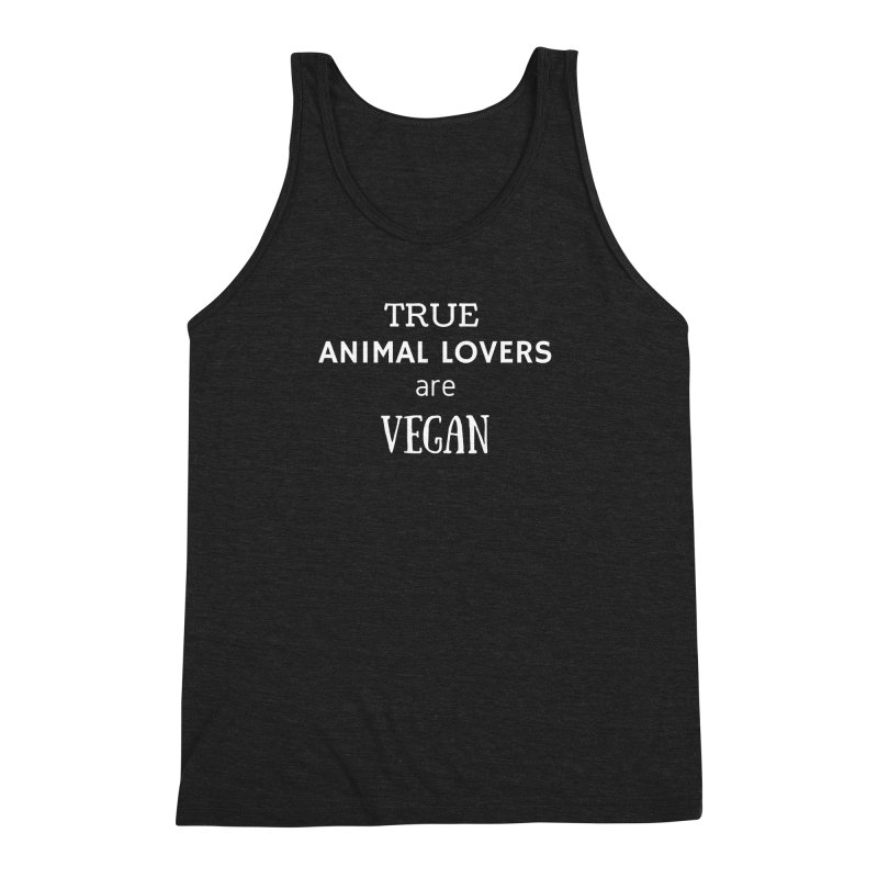 TRUE ANIMAL LOVERS ARE VEGAN [Style 2] (White Font) Men's Triblend Tank by That Vegan Couple's Shop