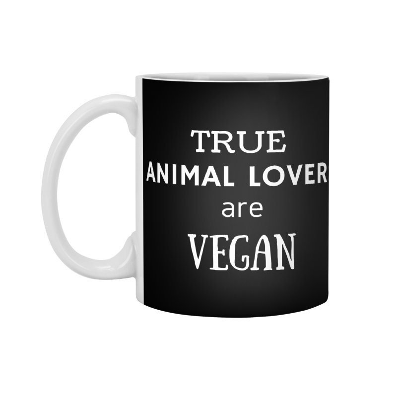 TRUE ANIMAL LOVERS ARE VEGAN [Style 2] (White Font) Accessories Mug by That Vegan Couple's Shop