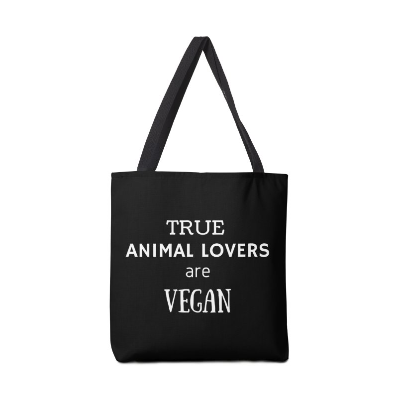TRUE ANIMAL LOVERS ARE VEGAN [Style 2] (White Font) Accessories Tote Bag Bag by That Vegan Couple's Shop