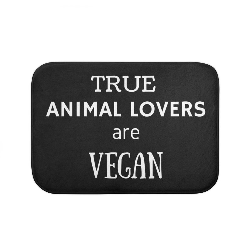 TRUE ANIMAL LOVERS ARE VEGAN [Style 2] (White Font) Home Bath Mat by That Vegan Couple's Shop