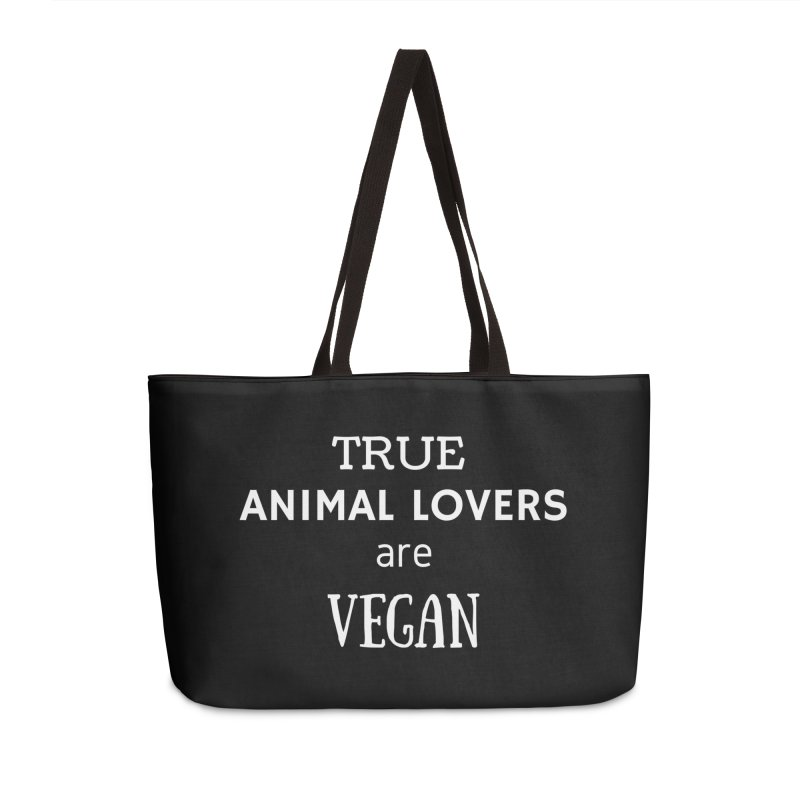 TRUE ANIMAL LOVERS ARE VEGAN [Style 2] (White Font) Accessories Weekender Bag Bag by That Vegan Couple's Shop