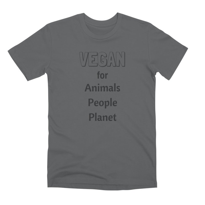 VEGAN for Animals People Planet [Style 3] (Black Font) Men's Premium T-Shirt by That Vegan Couple's Shop
