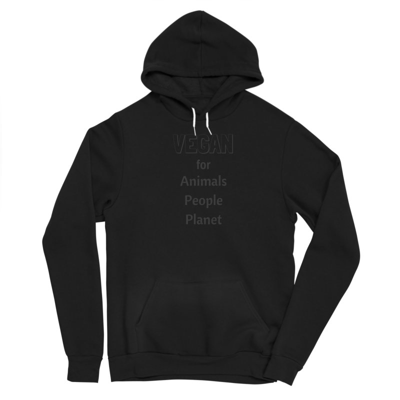 VEGAN for Animals People Planet [Style 3] (Black Font) Women's Sponge Fleece Pullover Hoody by That Vegan Couple's Shop