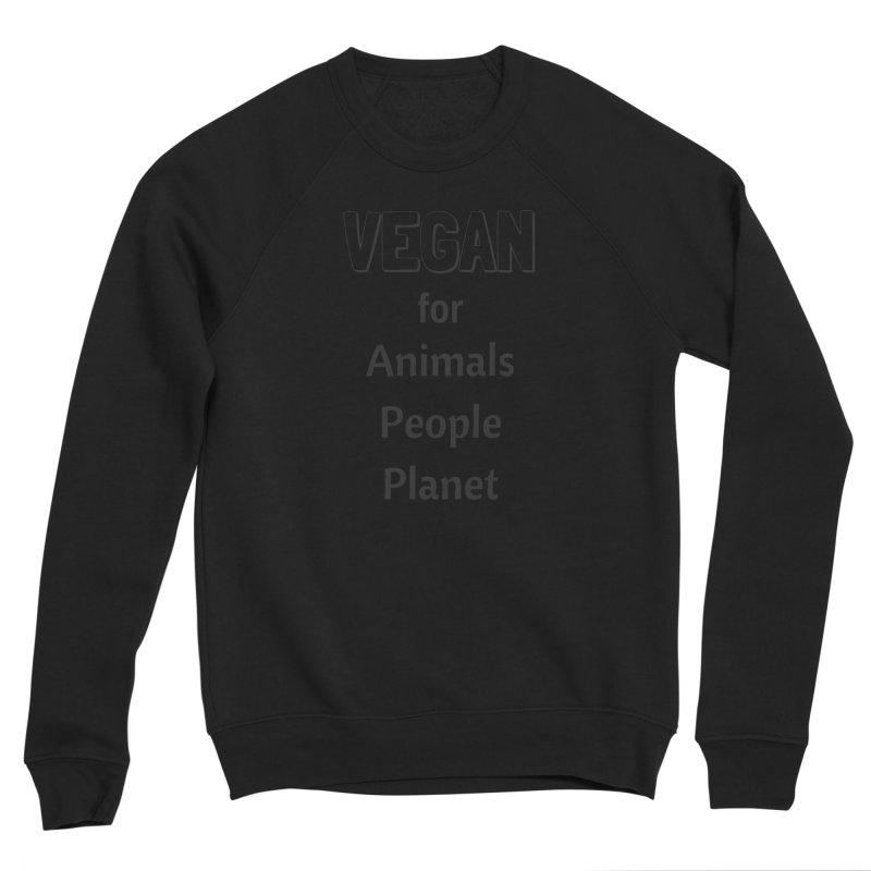 VEGAN for Animals People Planet [Style 3] (Black Font) Men's Sponge Fleece Sweatshirt by That Vegan Couple's Shop