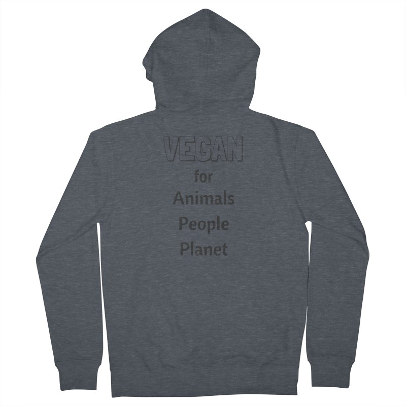 VEGAN for Animals People Planet [Style 3] (Black Font) Women's French Terry Zip-Up Hoody by That Vegan Couple's Shop