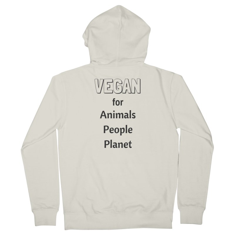 VEGAN for Animals People Planet [Style 3] (Black Font) Women's Zip-Up Hoody by That Vegan Couple's Shop