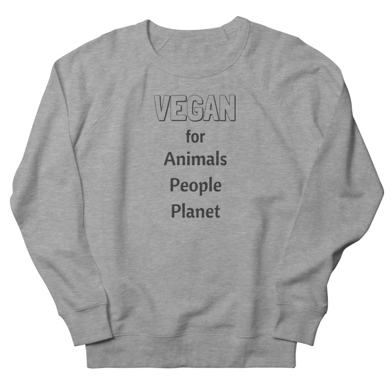 VEGAN for Animals People Planet [Style 3] (Black Font) Men's French Terry Sweatshirt by That Vegan Couple's Shop