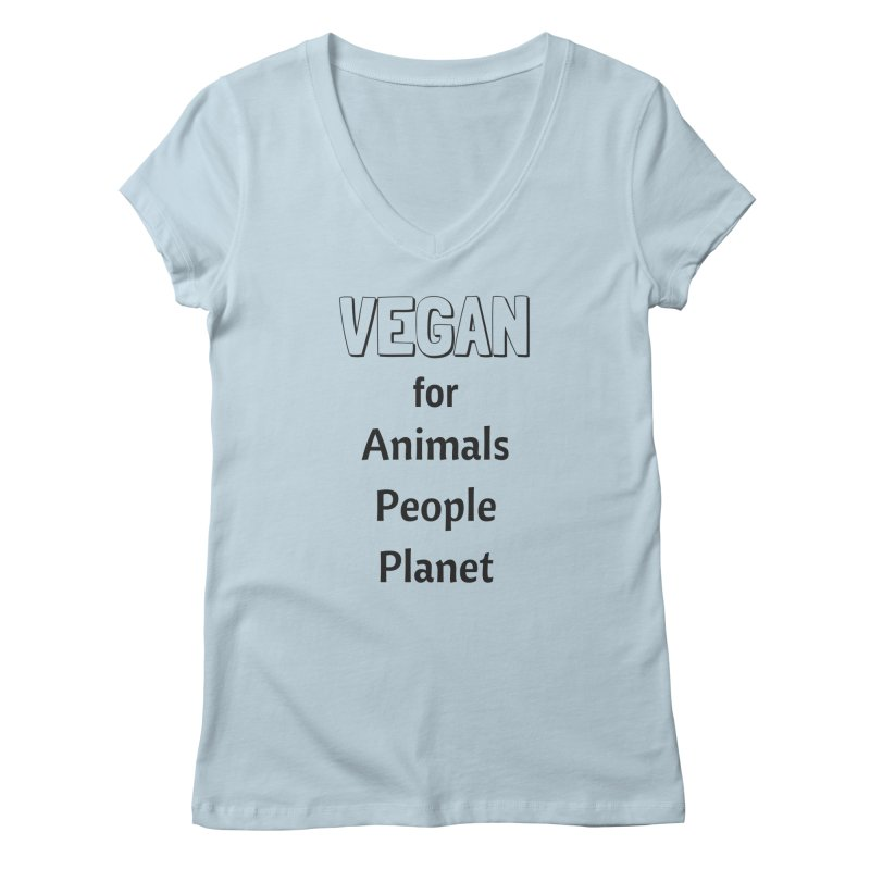VEGAN for Animals People Planet [Style 3] (Black Font) Women's V-Neck by That Vegan Couple's Shop