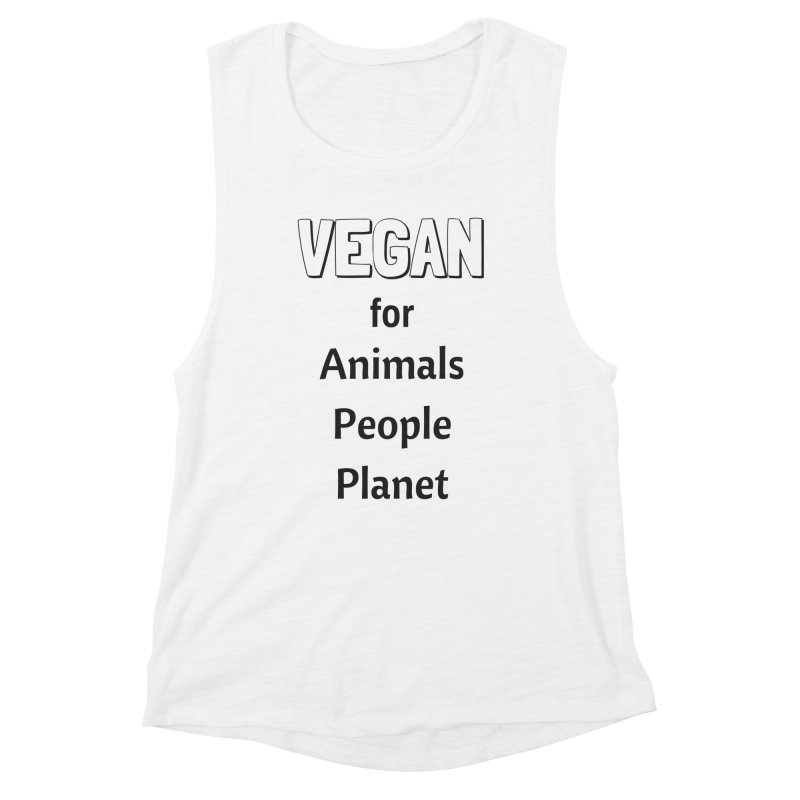 VEGAN for Animals People Planet [Style 3] (Black Font) Women's Muscle Tank by That Vegan Couple's Shop