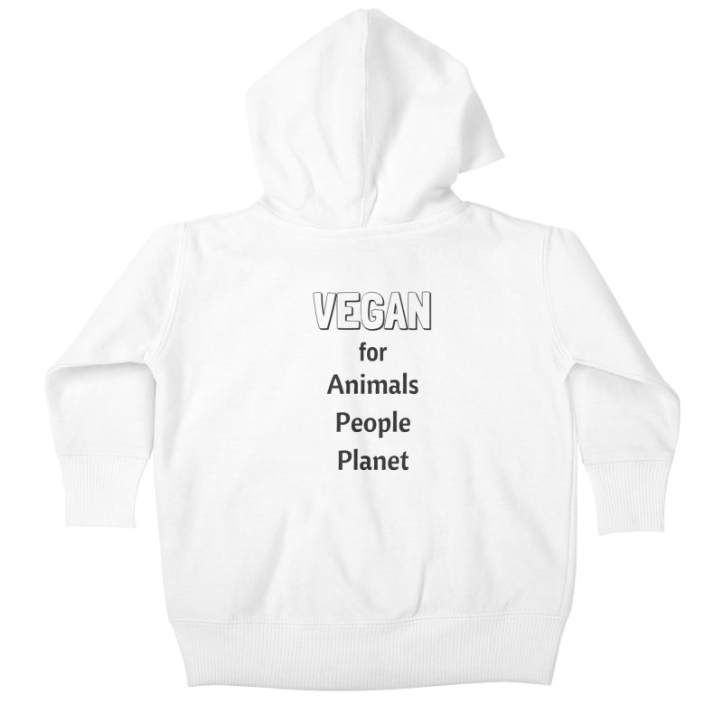 VEGAN for Animals People Planet [Style 3] (Black Font) Kids Baby Zip-Up Hoody by That Vegan Couple's Shop