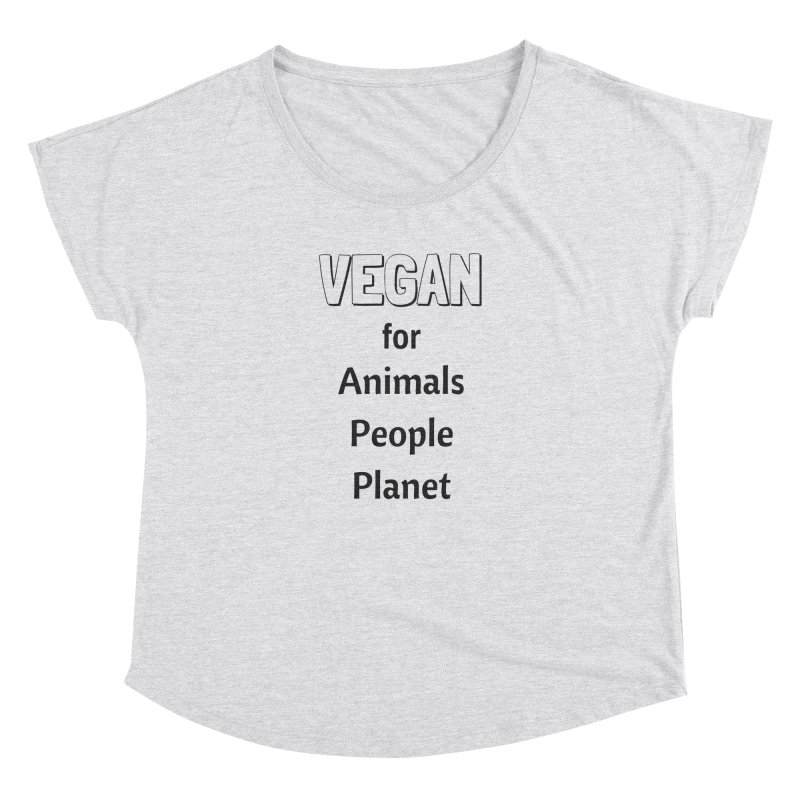 VEGAN for Animals People Planet [Style 3] (Black Font) Women's Dolman Scoop Neck by That Vegan Couple's Shop
