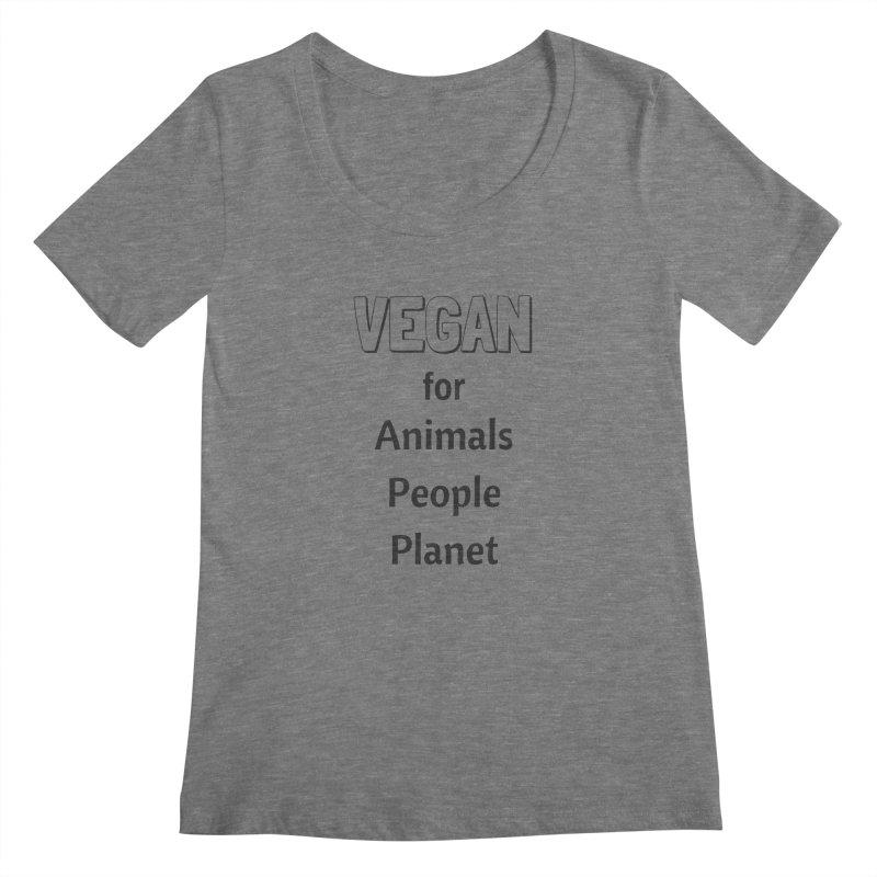 VEGAN for Animals People Planet [Style 3] (Black Font) Women's Scoopneck by That Vegan Couple's Shop
