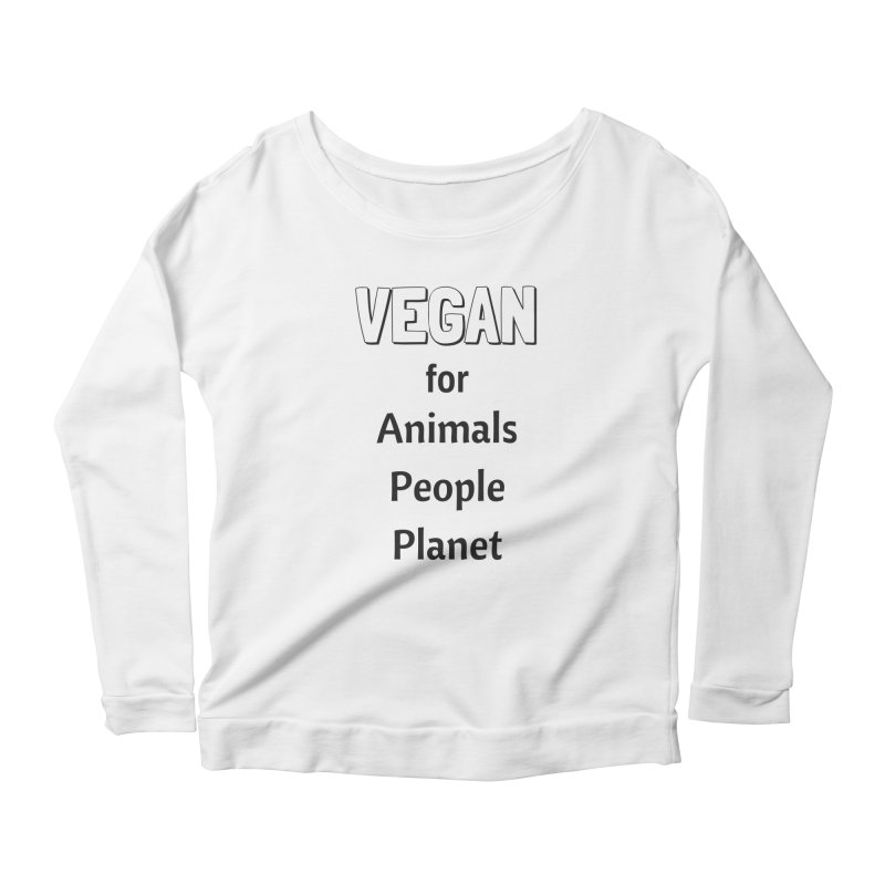 VEGAN for Animals People Planet [Style 3] (Black Font) Women's Scoop Neck Longsleeve T-Shirt by That Vegan Couple's Shop
