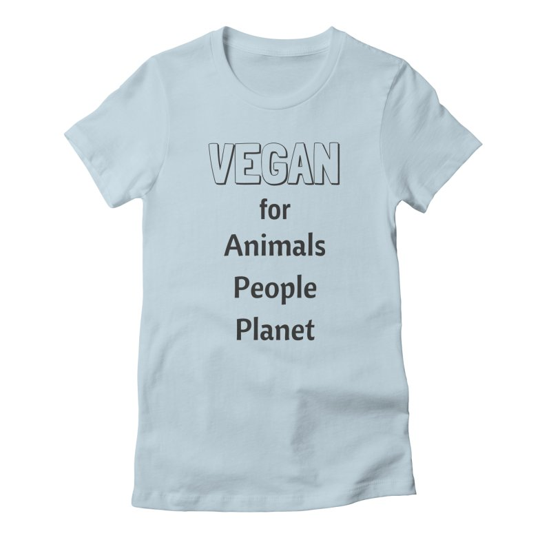 VEGAN for Animals People Planet [Style 3] (Black Font) Women's Fitted T-Shirt by That Vegan Couple's Shop