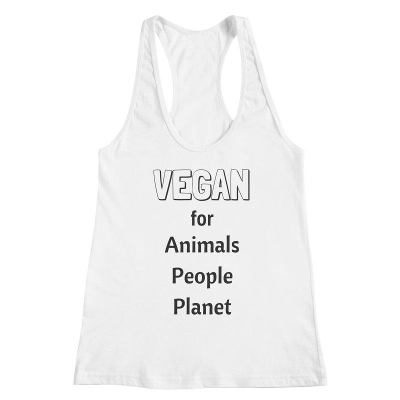VEGAN for Animals People Planet [Style 3] (Black Font) Women's Racerback Tank by That Vegan Couple's Shop