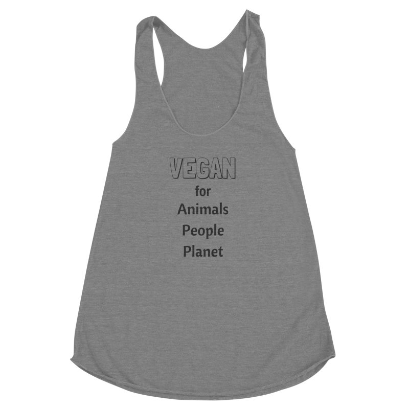 VEGAN for Animals People Planet [Style 3] (Black Font) Women's Racerback Triblend Tank by That Vegan Couple's Shop