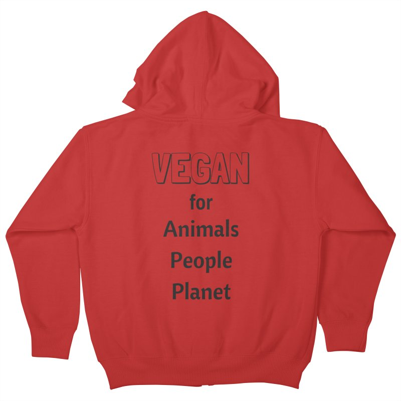 VEGAN for Animals People Planet [Style 3] (Black Font) Kids Zip-Up Hoody by That Vegan Couple's Shop