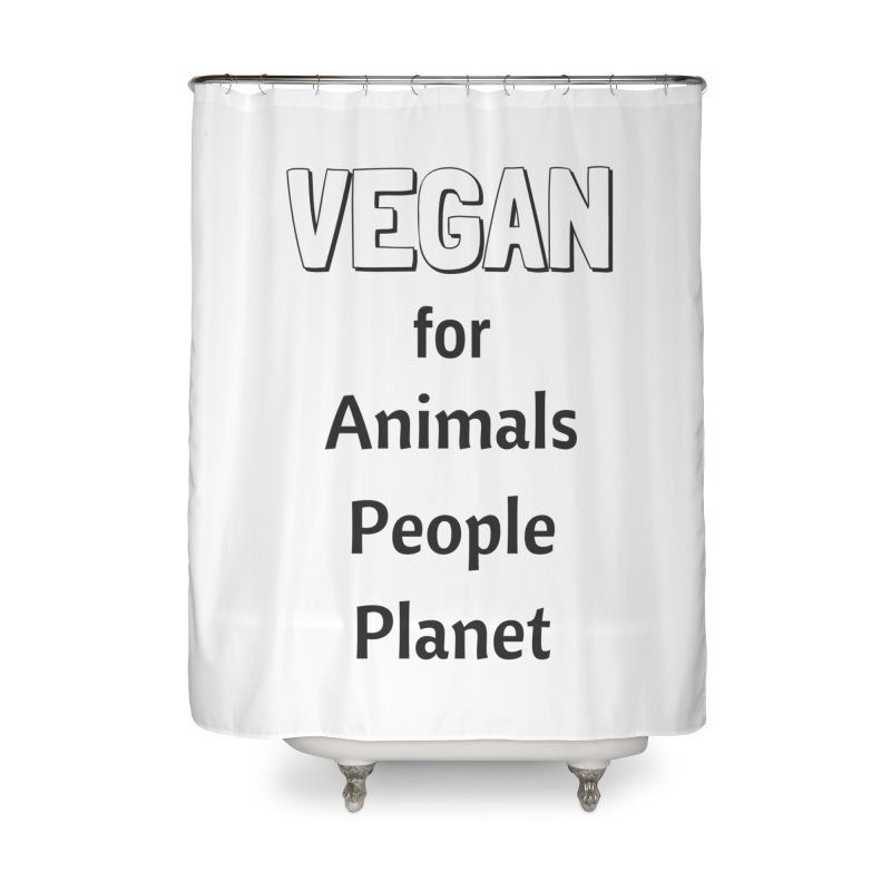 VEGAN for Animals People Planet [Style 3] (Black Font) Home Shower Curtain by That Vegan Couple's Shop