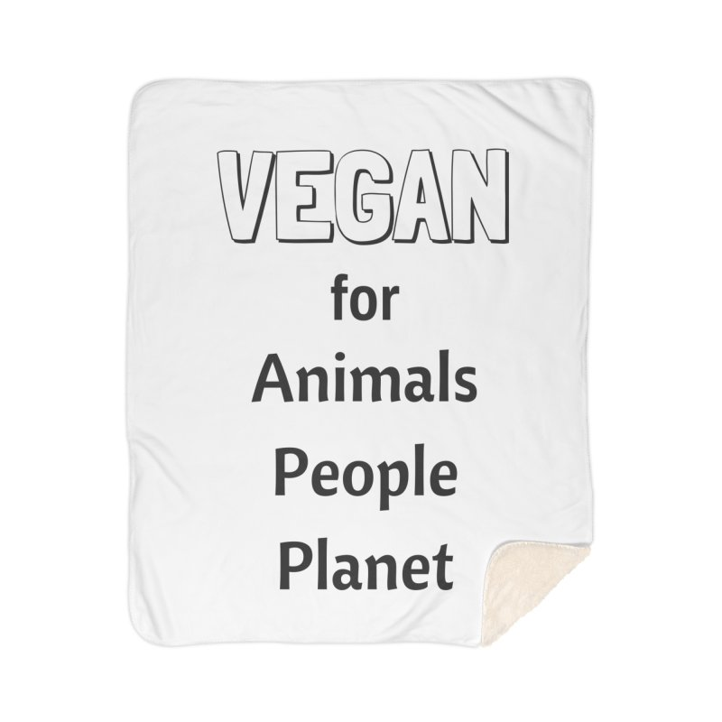 VEGAN for Animals People Planet [Style 3] (Black Font) Home Sherpa Blanket Blanket by That Vegan Couple's Shop