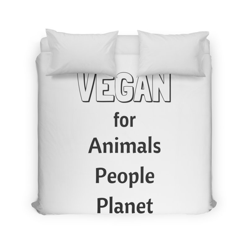 VEGAN for Animals People Planet [Style 3] (Black Font) Home Duvet by That Vegan Couple's Shop