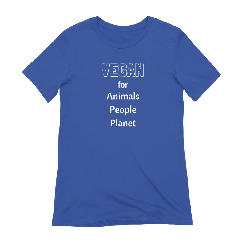 VEGAN for Animals People Planet [Style 3] (White Font) Women's Extra Soft T-Shirt by That Vegan Couple's Shop