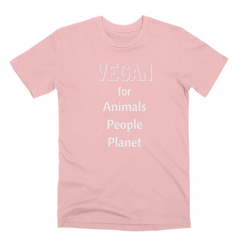 VEGAN for Animals People Planet [Style 3] (White Font) Men's Premium T-Shirt by That Vegan Couple's Shop