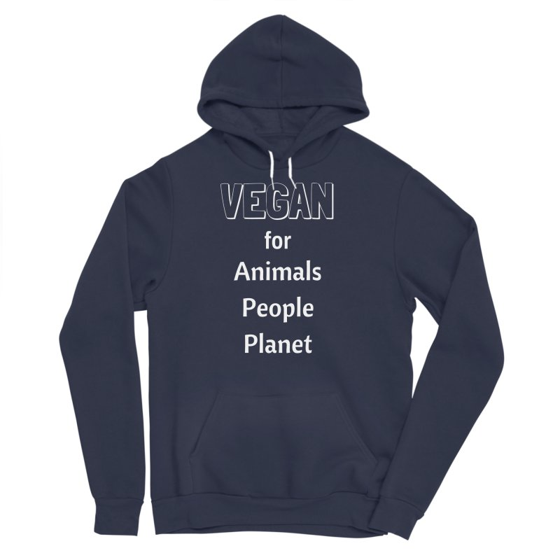 VEGAN for Animals People Planet [Style 3] (White Font) Women's Sponge Fleece Pullover Hoody by That Vegan Couple's Shop