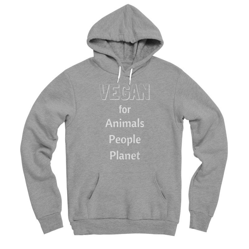 VEGAN for Animals People Planet [Style 3] (White Font) Women's Sponge Fleece Pullover Hoody by That Vegan Couple's Shop