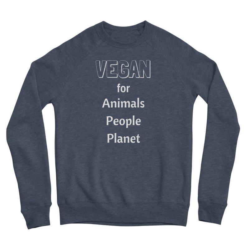 VEGAN for Animals People Planet [Style 3] (White Font) Men's Sponge Fleece Sweatshirt by That Vegan Couple's Shop