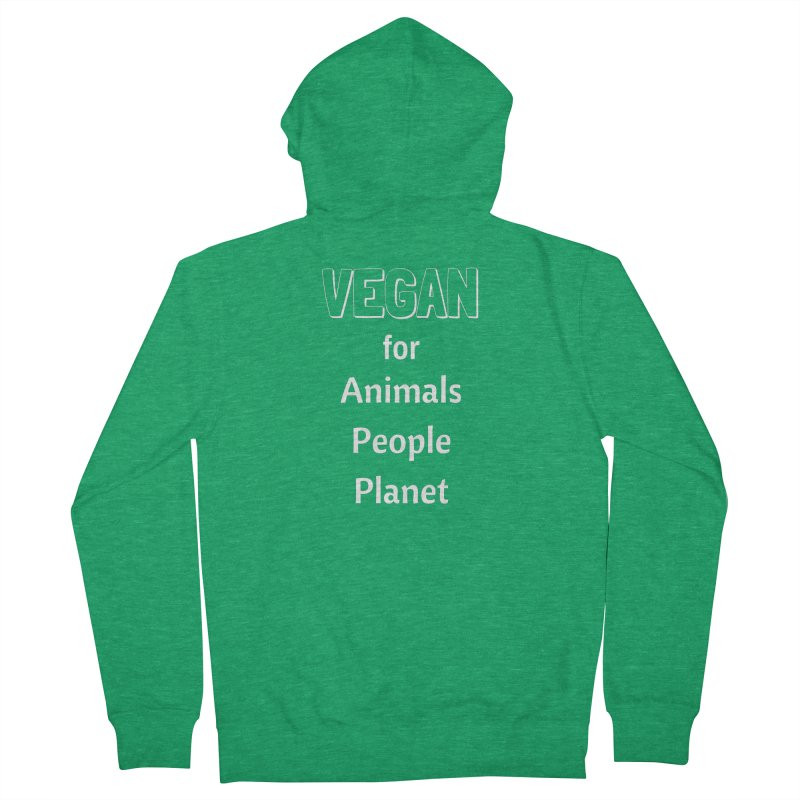 VEGAN for Animals People Planet [Style 3] (White Font) Women's French Terry Zip-Up Hoody by That Vegan Couple's Shop