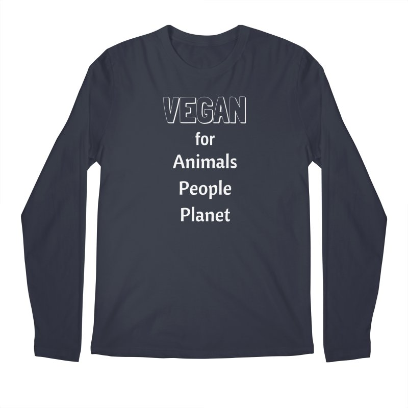 VEGAN for Animals People Planet [Style 3] (White Font) Men's Longsleeve T-Shirt by That Vegan Couple's Shop
