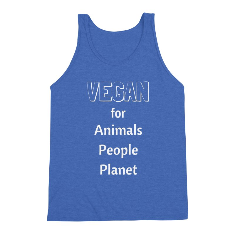VEGAN for Animals People Planet [Style 3] (White Font) Men's Triblend Tank by That Vegan Couple's Shop