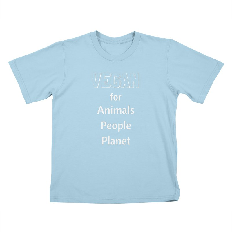VEGAN for Animals People Planet [Style 3] (White Font) Kids T-Shirt by That Vegan Couple's Shop
