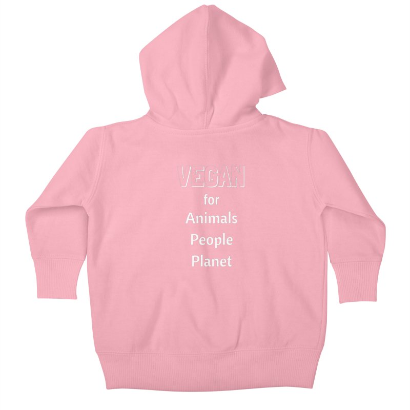 VEGAN for Animals People Planet [Style 3] (White Font) Kids Baby Zip-Up Hoody by That Vegan Couple's Shop
