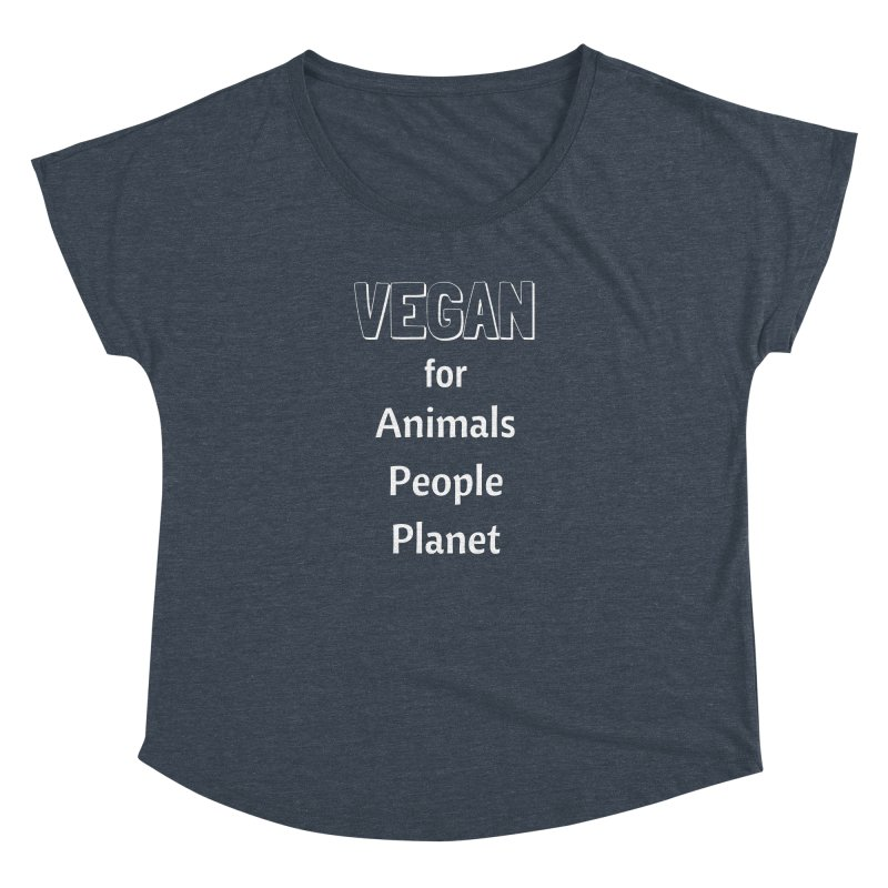VEGAN for Animals People Planet [Style 3] (White Font) Women's Dolman Scoop Neck by That Vegan Couple's Shop