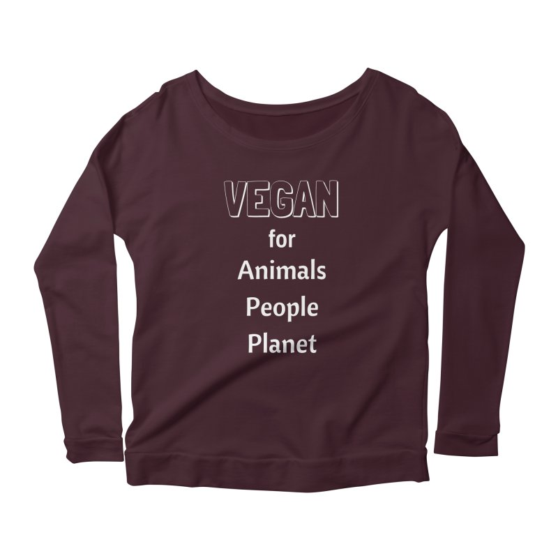 VEGAN for Animals People Planet [Style 3] (White Font) Women's Longsleeve Scoopneck  by That Vegan Couple's Shop