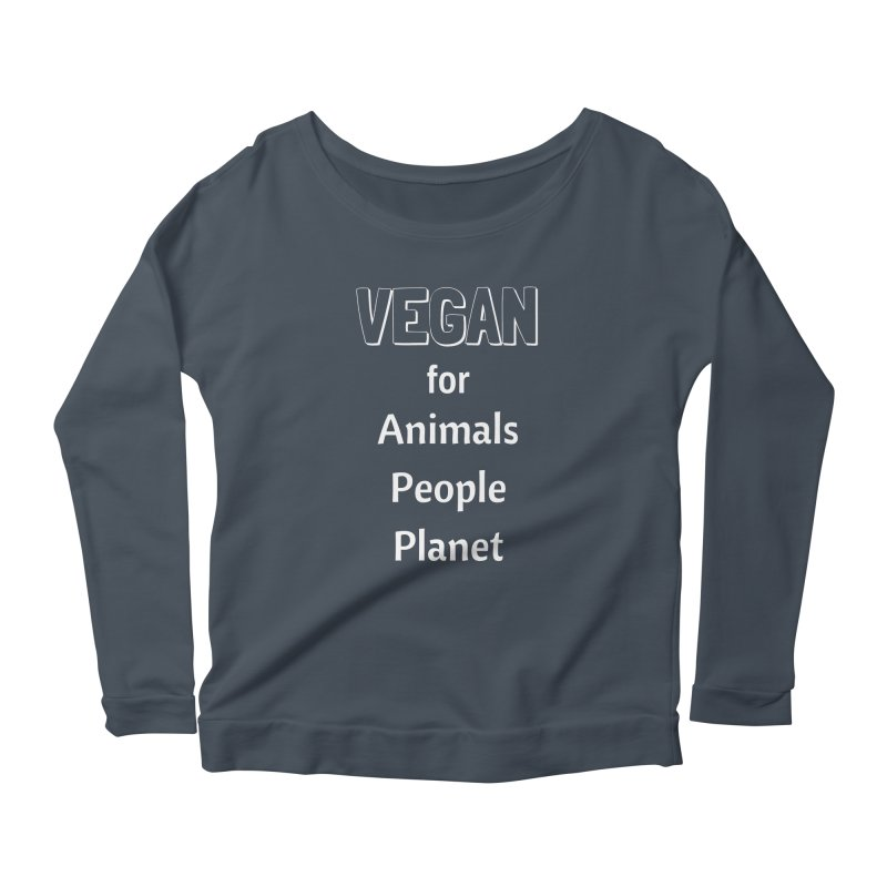 VEGAN for Animals People Planet [Style 3] (White Font) Women's Scoop Neck Longsleeve T-Shirt by That Vegan Couple's Shop