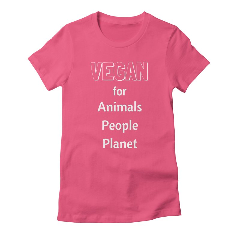 VEGAN for Animals People Planet [Style 3] (White Font) Women's Fitted T-Shirt by That Vegan Couple's Shop