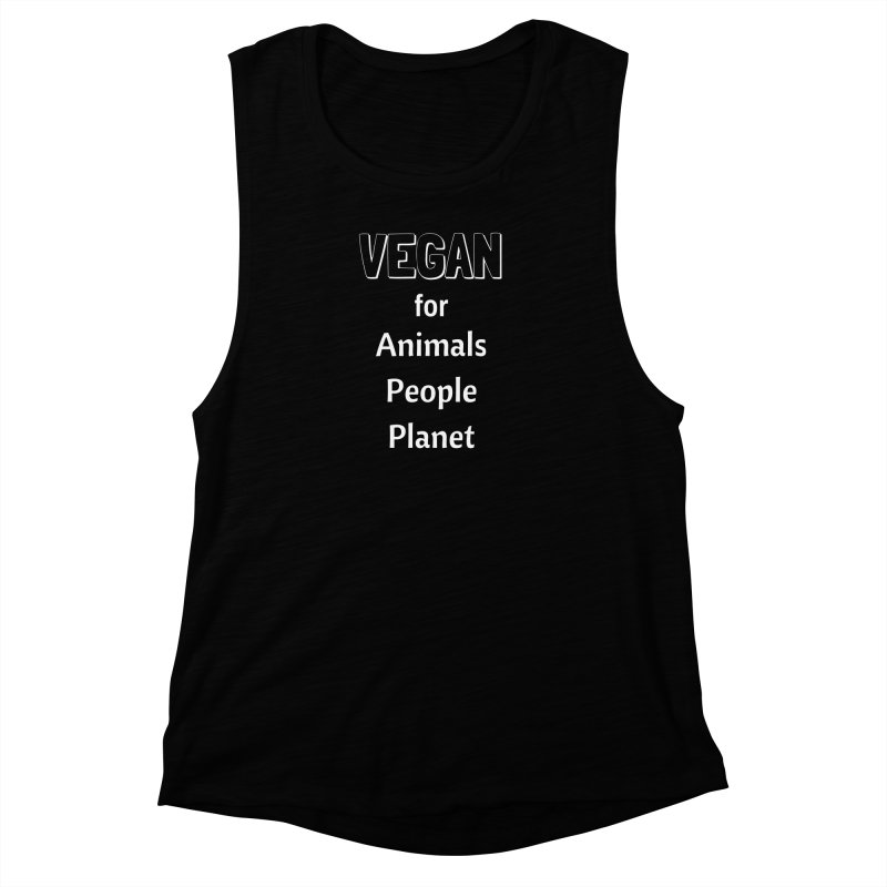 VEGAN for Animals People Planet [Style 3] (White Font) Women's Muscle Tank by That Vegan Couple's Shop