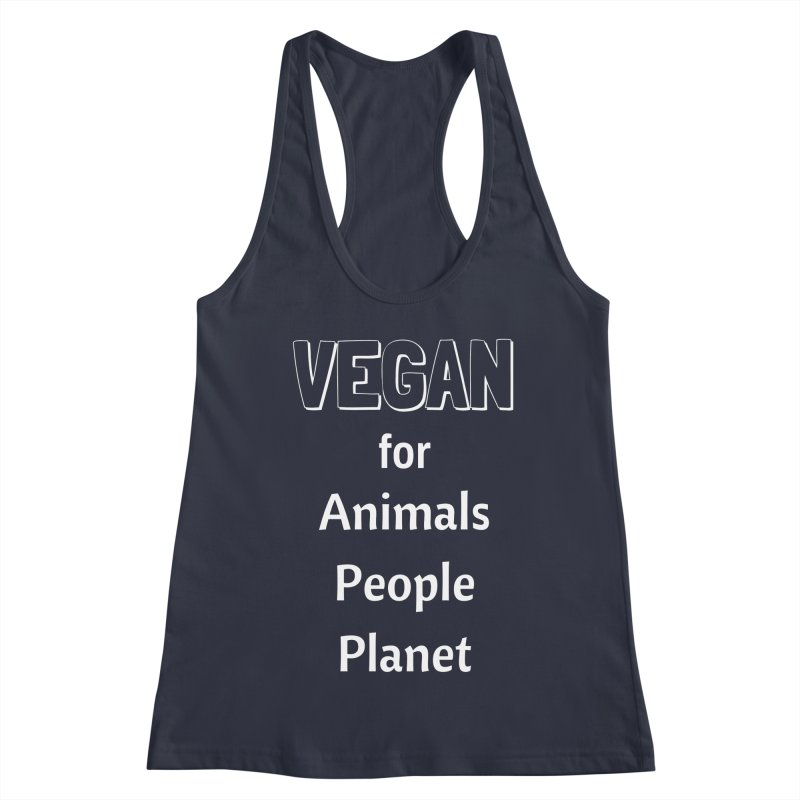 VEGAN for Animals People Planet [Style 3] (White Font) Women's Racerback Tank by That Vegan Couple's Shop