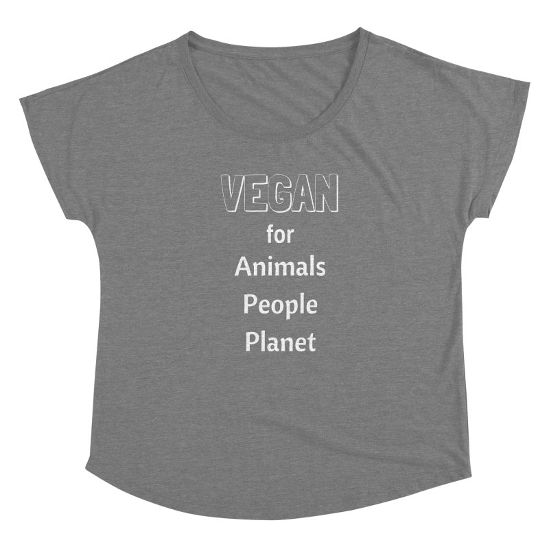 VEGAN for Animals People Planet [Style 3] (White Font) Women's Scoop Neck by That Vegan Couple's Shop