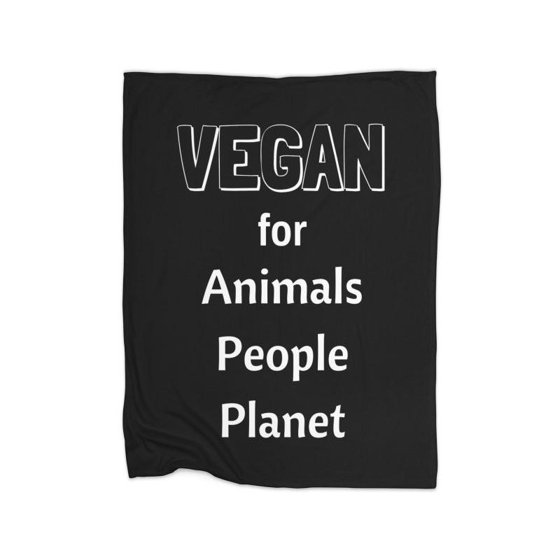 VEGAN for Animals People Planet [Style 3] (White Font) Home Fleece Blanket Blanket by That Vegan Couple's Shop