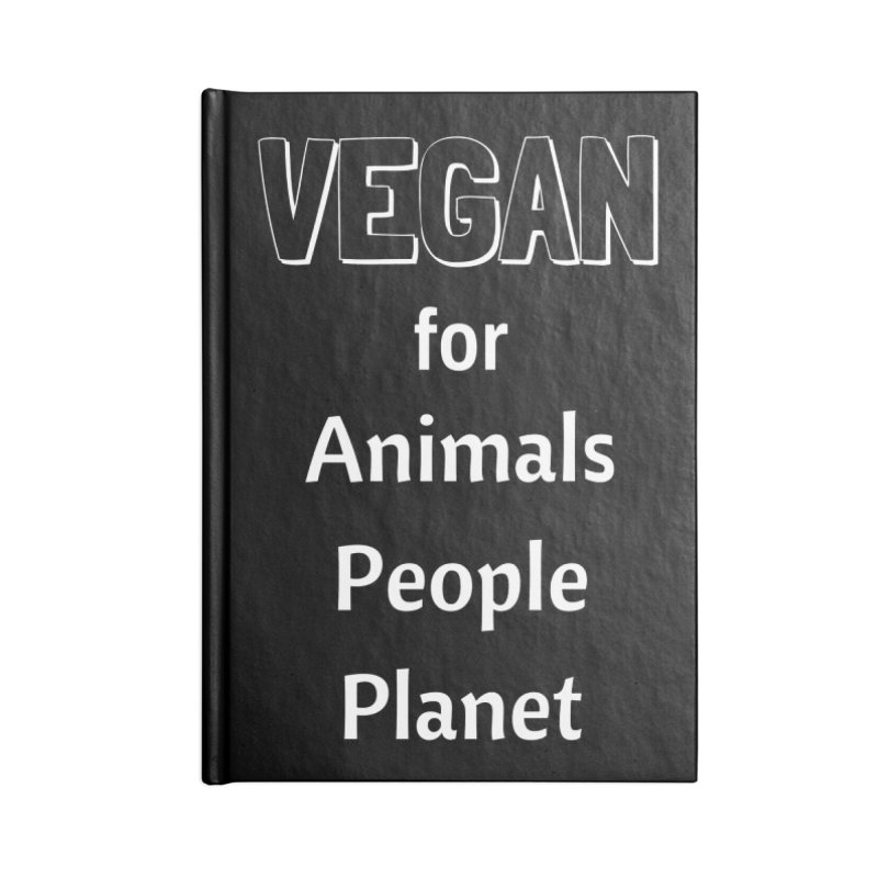 VEGAN for Animals People Planet [Style 3] (White Font) Accessories Blank Journal Notebook by That Vegan Couple's Shop