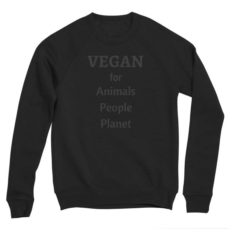 VEGAN for Animals People Planet [Style 4] (Black Font) Men's Sponge Fleece Sweatshirt by That Vegan Couple's Shop