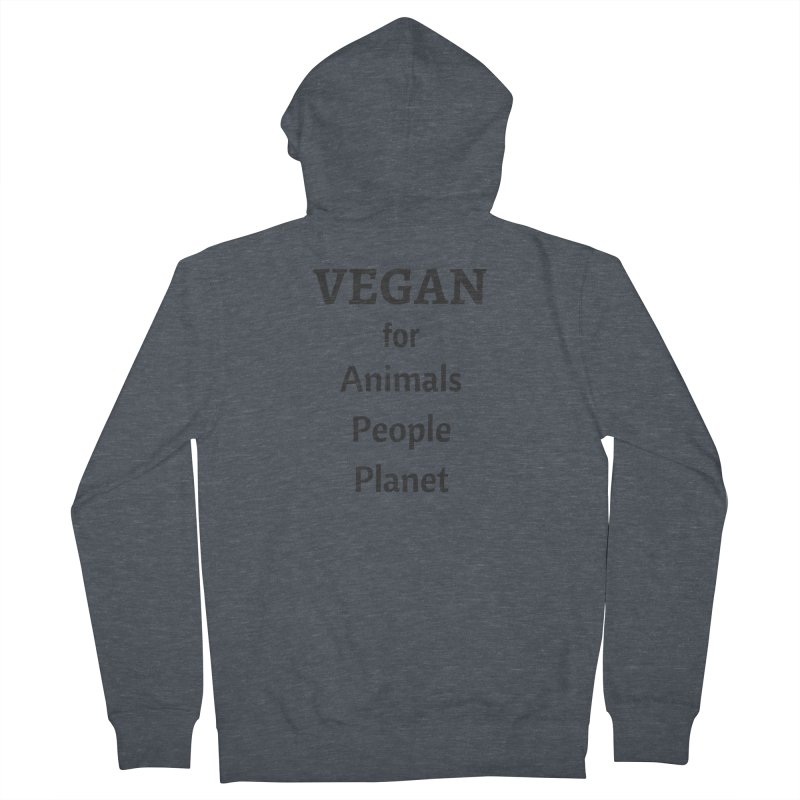 VEGAN for Animals People Planet [Style 4] (Black Font) Women's Zip-Up Hoody by That Vegan Couple's Shop
