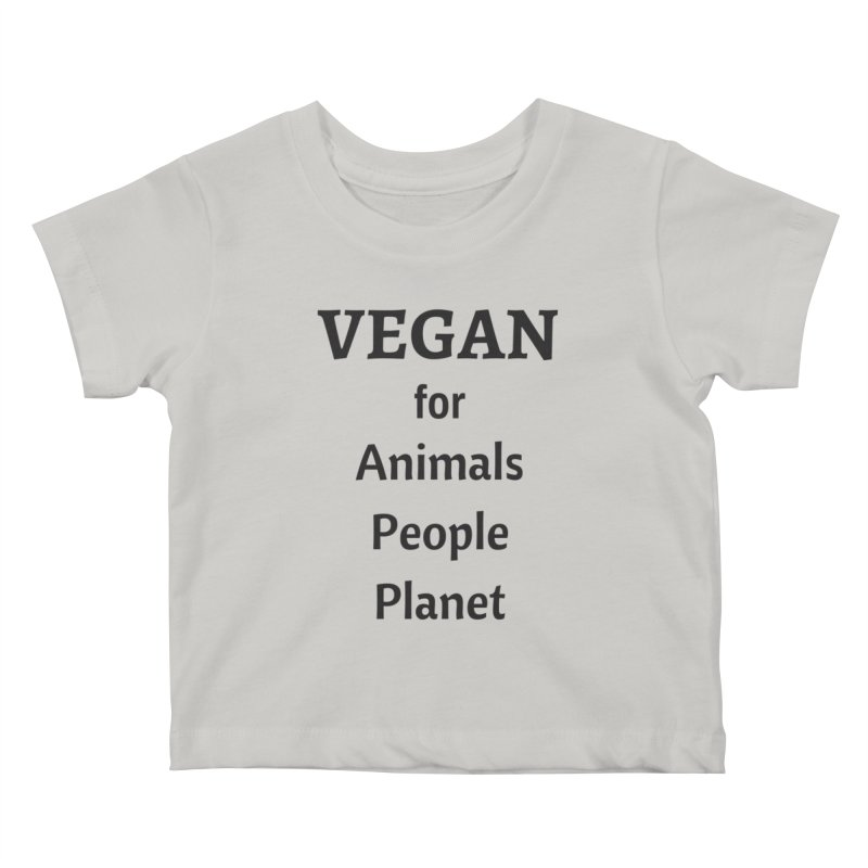 VEGAN for Animals People Planet [Style 4] (Black Font) Kids Baby T-Shirt by That Vegan Couple's Shop
