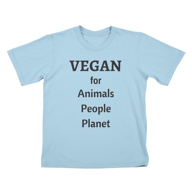 VEGAN for Animals People Planet [Style 4] (Black Font) Kids T-Shirt by That Vegan Couple's Shop