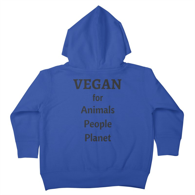 VEGAN for Animals People Planet [Style 4] (Black Font) Kids Toddler Zip-Up Hoody by That Vegan Couple's Shop