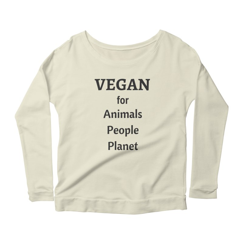VEGAN for Animals People Planet [Style 4] (Black Font) Women's Longsleeve Scoopneck  by That Vegan Couple's Shop