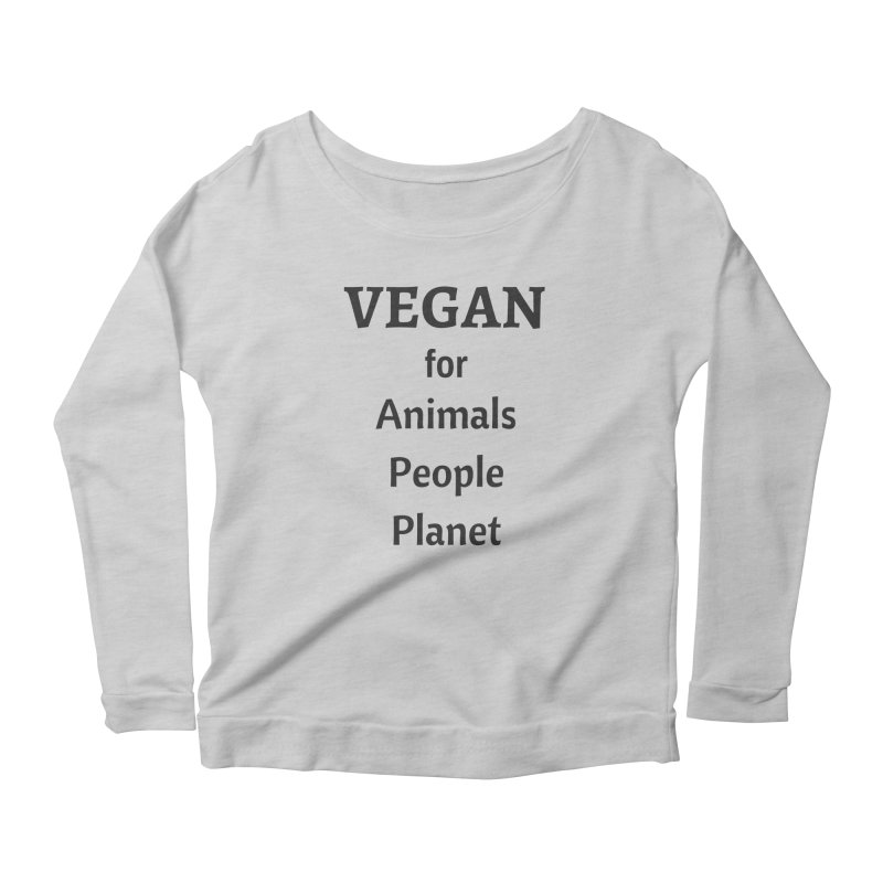VEGAN for Animals People Planet [Style 4] (Black Font) Women's Scoop Neck Longsleeve T-Shirt by That Vegan Couple's Shop
